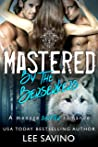 Mastered by the Berserkers by Lee Savino