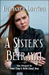 A Sister's Betrayal ~The Prequel to One Day I Will Find You