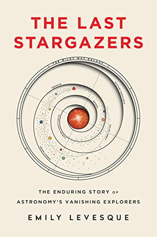 The Last Stargazers by Emily M. Levesque