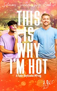 This Is Why I'm Hot (Salacious Summer Singe #2)