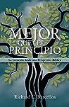 Book cover for Mejor que el Principio: La Creación desde una Perspectiva Bíblica