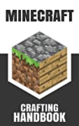 Minecraft Crafting Handbook: The unlimited Guide