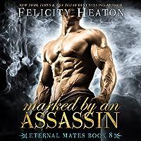 Marked by an Assassin (Eternal Mates, #8)