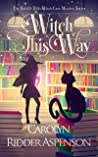 Witch This Way: A Holiday Hills Witch Cozy Mystery