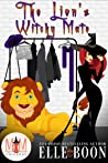 The Lion's Witchy Mate (Magic and Mayhem Universe / The Wilder Crew Book 1)