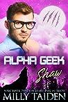 Shaw (Alpha Geek, #6)