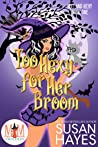 Too Hexy For Her Broom (Magic and Mayhem Universe / Hot and Hexy #1)