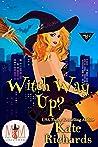 Witch Way Up (Magic and Mayhem Universe)