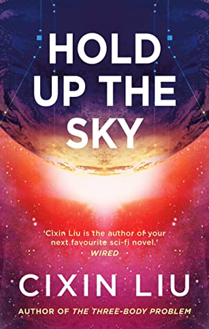 Hold Up the Sky by Liu Cixin
