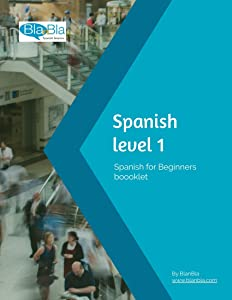 Spanish level 1. Spanish for beginners: Understand and learn Spanish your pace and with minimal grammar so you can start speaking to locals, read basic information and fall in love with the language