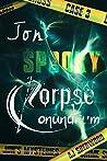 Jon's Spooky Corpse Conundrum (Jon's Mysteries, #3)