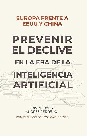 Europa frente a EE.UU. y China. Prevenir el declive en la era... by Luis Moreno