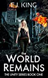The World Remains (The Unity Series #1)