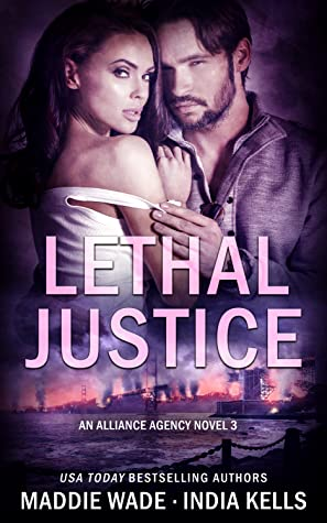 Lethal Justice by Maddie Wade and India Kells