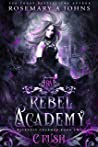 Rebel Academy: Crush (Wickedly Charmed #2)