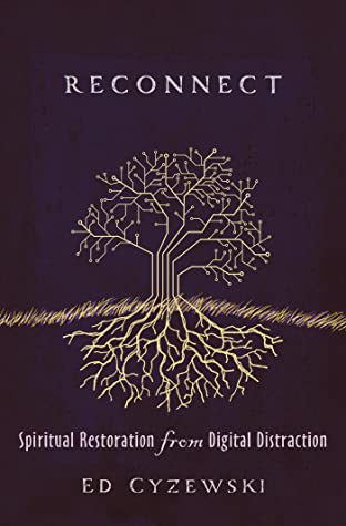 Reconnect: Spiritual Restoration from Digital Distraction