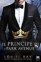 Il principe di Park Avenue (The Royals Collection, #2)
