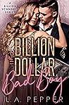 Billion Dollar Bad Boy (Billion Scandals #2)