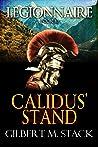 Calidus' Stand (Legionnaire Book 10)
