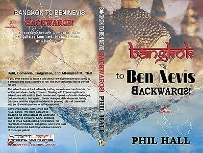 Bangkok To Ben Nevis Backwards!: How not to emigrate!