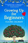 Growing Up for Beginners: An uplifting book club read for 2020