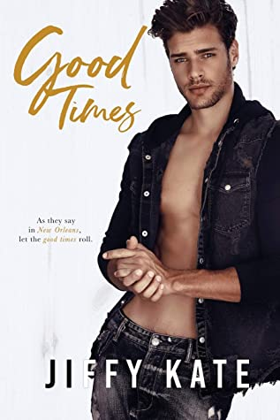 Good Times (French Quarter Collection #4)