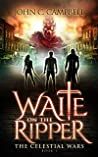 Waite on the Ripper (The Celestial Wars, #1)