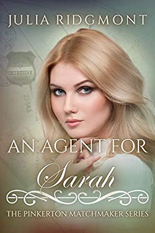 An Agent for Sarah (The Pinkerton Matchmaker Book 77)