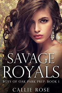 Savage Royals (Boys of Oak Park Prep, #1)