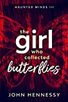 The Girl Who Collected Butterflies (Haunted Minds #3)
