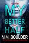 My Better Half: A gripping psychological thriller