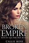 Broken Empire (Boys of Oak Park Prep, #3)