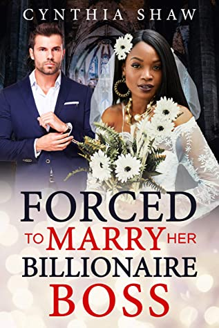 Forced To Marry Her Billionaire Boss