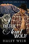 Dark Heart Wolf (Silver Fox Ranch Book 3)