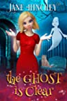 The Ghost is Clear (Ghost Detective #3)
