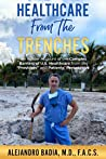 Healthcare From The Trenches by Alejandro Badia