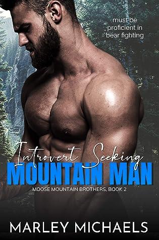 Introvert Seeking Mountain Man by Marley Michaels