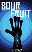 Sour Fruit (INC)
