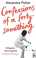 Confessions of a Forty Something