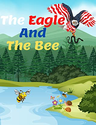 The Bee and The Eagle: Bedtime story, Fable Of The Bee and The Eagle, tales to help children fall asleep fast. Fables for Kids, Animal Short Stories, ... Book For Kids 2-4 Ages (The Eagle story 1)