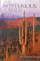 The Mysterious Lands: A Naturalist Explores the Four Great Deserts of the Southwest