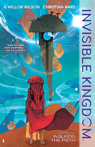 Invisible Kingdom Vol 1 Walking The Path By G Willow Wilson