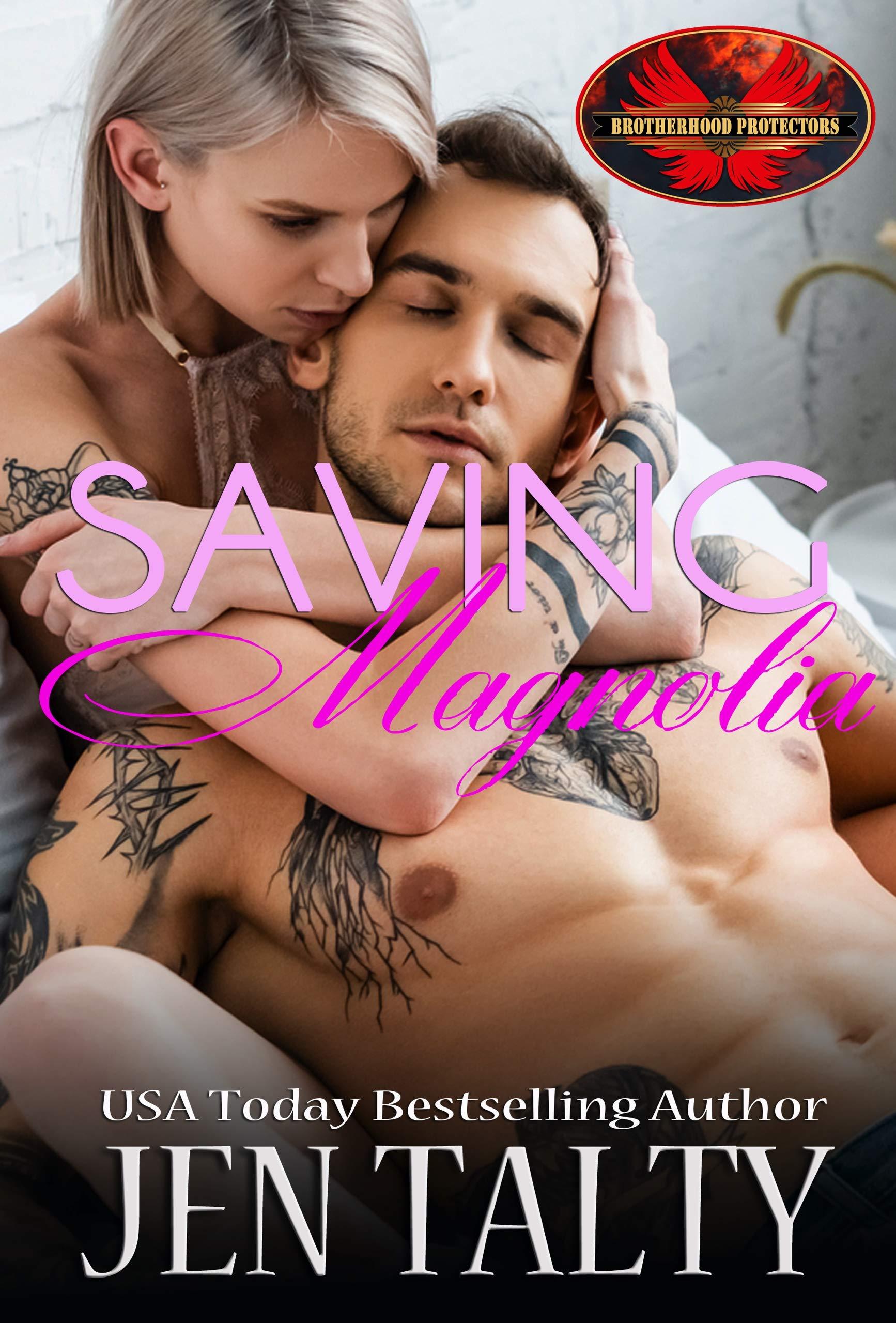 Jen Talty - Brotherhood Protectors World, Saving 2 - Saving Magnolia