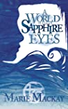 A World Through Sapphire Eyes
