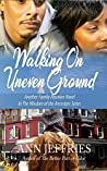 Walking on Uneven Ground: Family Reunion--Wisdom of the Ancestors series