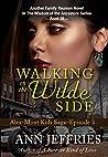 Walking on the Wilde Side: The Alex-Mont Kids Saga, Episode 3