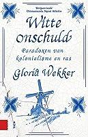 Witte onschuld: Paradoxen van kolonialisme en ras