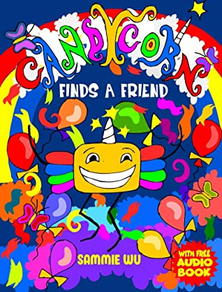 Candycorn Finds a Friend: A kids picture book for children of ages 2-6 and above: A funny bedtime story about a part unicorn part candy ( Baby Books, Children's Bedtime Story, Ages 3-5 and 5-7)