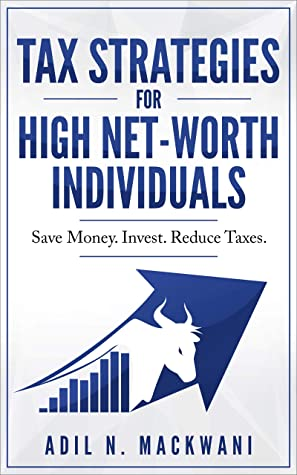 Tax Strategies for High Net-Worth Individuals: Save Money. Invest. Reduce Taxes.