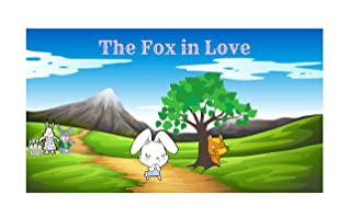 The Fox in Love: 5-Minutes Short Stories Of The Fox in Love , tales to help children fall asleep fast. Fables for Kids, Animal Short Stories, By Picture Book For Kids 2-4 Ages